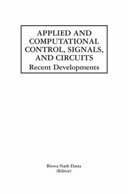 Applied and Computational Control, Signals and Circuits Recent Developments by Biswa Nath Datta