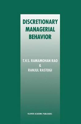 Discretionary Managerial Behavior by T. V. Rao, Ranjul Rastogi