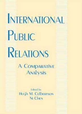 International Public Relations A Comparative Analysis by Hugh M. Culbertson