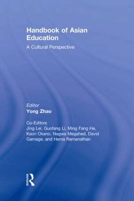 Handbook of Asian Education A Cultural Perspective by Yong Zhao