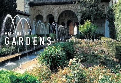 Gardens Around the World 365 Days by Mick Hales