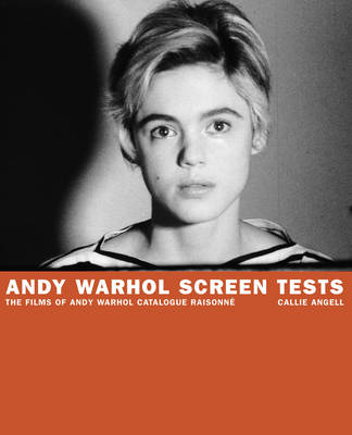 Andy Warhol Screen Tests The Films of Andy Warhol Catalogue Raisonne by Callie Angell