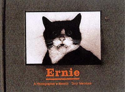 Ernie A Photographer's Memoir by Tony Mendoza