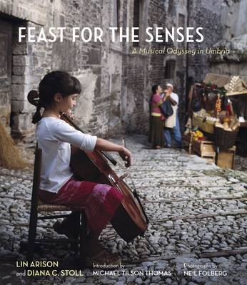Feast for the Senses A Musical Odyssey in Umbria by Lin Arison, Diana Stoll