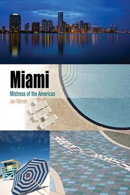 Miami Mistress of the Americas by Jan Nijman