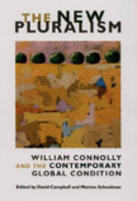 The New Pluralism William Connolly and the Contemporary Global Condition by David Campbell