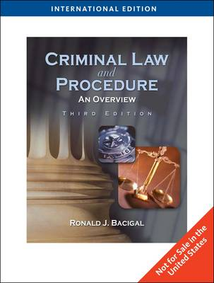 Criminal Law and Procedure An Overview by Ronald J. Bacigal