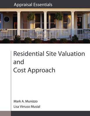 Residential Site Valuation and Cost Approach by Mark A. Munizzo, Lisa Virruso Musial