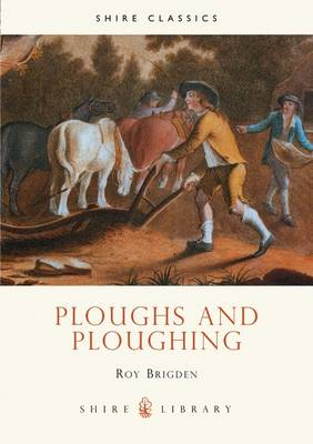 Ploughs and Ploughing by Roy Brigden