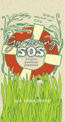 Gardening SOS Your Problems Solved by Lia Leendertz