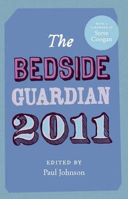 The Bedside Guardian 2011 by Paul Johnson