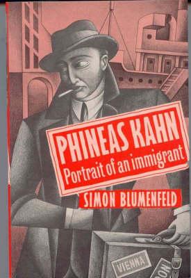 Phineas Kahn Portrait of an Immigrant by Simon Blumenfeld, Steven Berkhoff