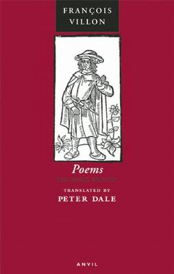Poems of Francois Villon The Legacy, The Testament and Other Poems by Francois Villon