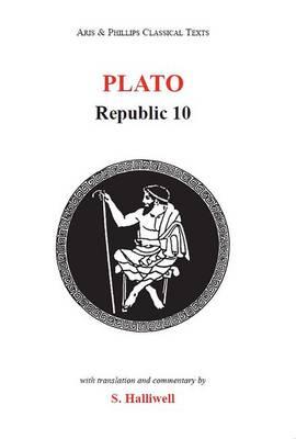 Plato: Republic X by S. Halliwell