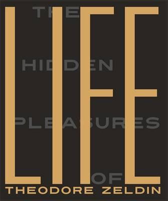 The Hidden Pleasures of Life by Theodore Zeldin