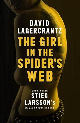 The Girl in the Spider's Web Continuing Stieg Larsson's Millennium Series by David Lagercrantz