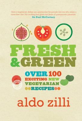 Fresh & Green by Aldo Zilli