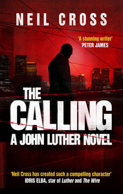 The Calling A John Luther Novel by Neil Cross