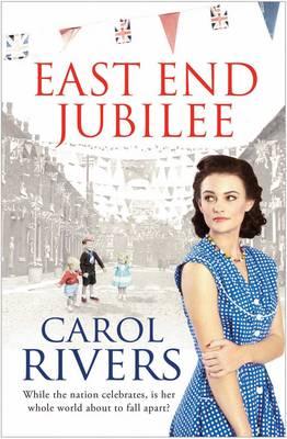 East End Jubilee by Carol Rivers