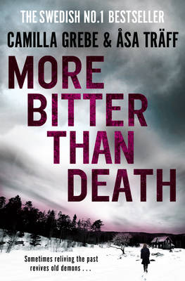 More Bitter Than Death by Camilla Grebe, Asa Traff