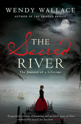 The Sacred River by Wendy Wallace