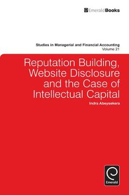 Reputation Building, Website Disclosure & The Case of Intellectual Capital by Indra Abeysekera