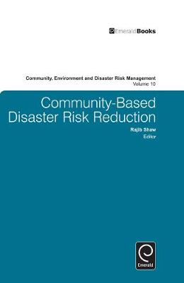 Community Based Disaster Risk Reduction by Rajib Shaw