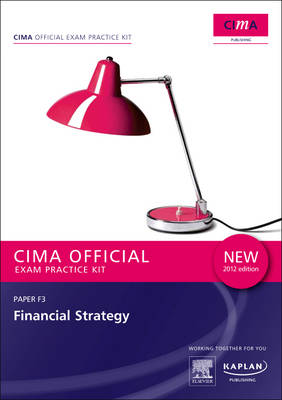 F3 Financial Strategy - CIMA Exam Practice Kit by Cima