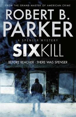 Sixkill (A Spenser Mystery) by Robert B. Parker