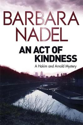 An Act of Kindness A Hakim and Arnold Mystery by Barbara Nadel