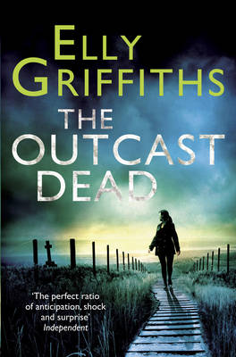 The Outcast Dead A Ruth Galloway Investigation by Elly Griffiths
