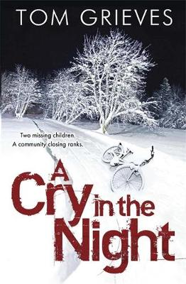 A Cry in the Night by Tom Grieves