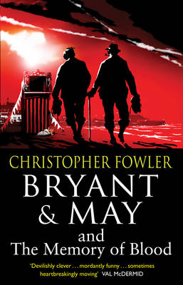 Bryant & May and the Memory of Blood by Christopher Fowler