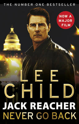 Jack Reacher: Never Go Back (Film Tie In) by Lee Child