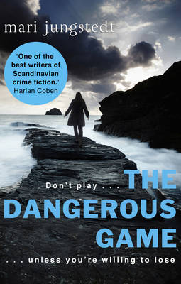 The Dangerous Game Anders Knutas Series 8 by Mari Jungstedt