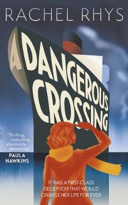 Cover for A Dangerous Crossing by Rachel Rhys