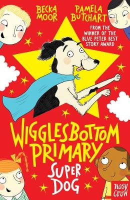 Wigglesbottom Primary: Super Dog! by Pamela Butchart