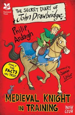 Cover for National Trust: The Secret Diary of John Drawbridge, a Medieval Knight in Training by Philip Ardagh