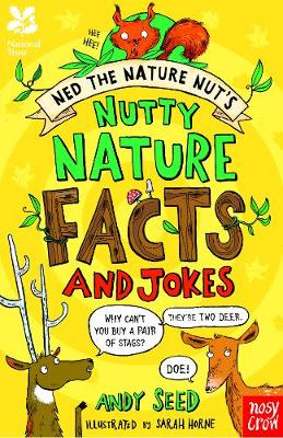 National Trust: Ned the Nature Nut's Nutty Nature Facts and Jokes by Andy Seed