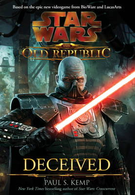Star Wars - The Old Republic Deceived by Paul S. Kemp