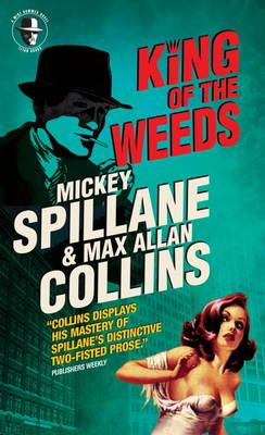Mike Hammer - King of the Weeds by Mickey Spillane, Max Allan Collins
