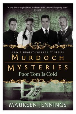 Murdoch Mysteries Poor Tom is Cold by Maureen Jennings