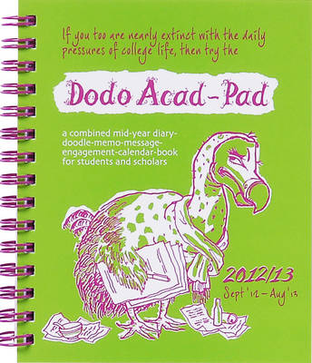 Dodo Mini Acad-Pad Diary 2012/13 - Academic Mid Year Pocket Diary A Combined Mid-year Diary-doodle-memo-message-engagement-calendar-book for Students and Scholars by Naomi McBride