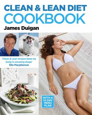 The Clean & Lean Diet Cookbook : With a 14-day Menu Plan by James Duigan