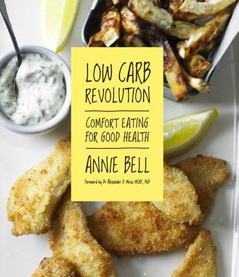 Low Carb Revolution Comfort Eating for Good Health by Annie Bell, Dr Alexander D. Miras