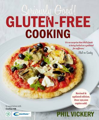 Seriously Good Gluten-Free Cooking In Association with Coeliac UK by