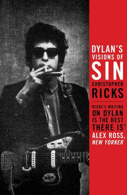 Dylan's Vision of Sin by Christopher Ricks