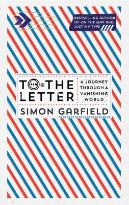 To the Letter A Journey Through a Vanishing World by Simon Garfield