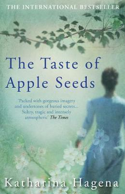 The Taste of Apple Seeds by Katharina Hagena