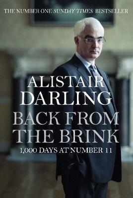 Back from the Brink : 1,000 Days at Number 11 by Alistair Darling